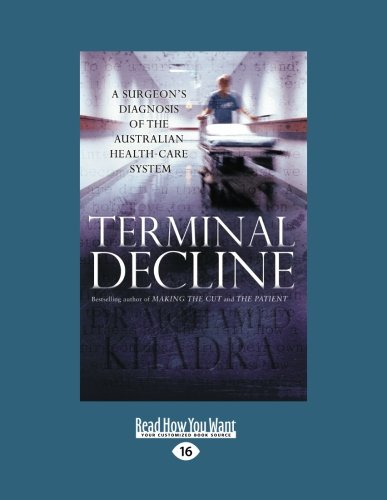 (Terminal Decline: A Surgeons Diagnosis of the Australian Health-care System)