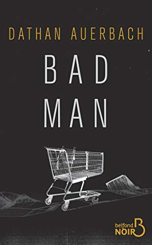 Book cover from Bad Man (French Edition) by Dathan AUERBACH