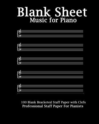 Blank Sheet Music For Piano: Modern Black Cover, Bracketed Staff Paper, Clefs Notebook,100 pages,100 full staved sheet, music sketchbook,Music ... gifts Standard for students / Professionals ()