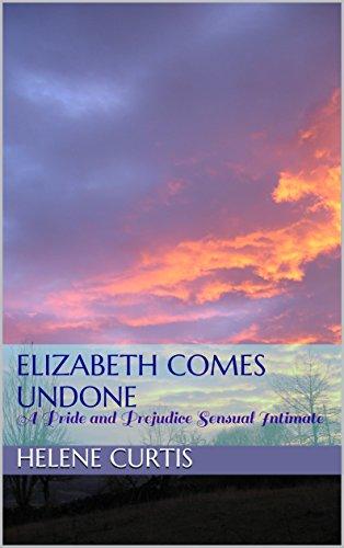 elizabeth-comes-undone-a-pride-and-prejudice-sensual-intimate-elizabeths-undoing-book-4