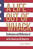 A Life Out of Whack: Confessions and Reflexions of an Un-American All-American (Guernica World Editions Book 5)