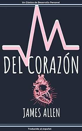 Amazon.com: Del Corazón (Spanish Edition) eBook: James Allen ...