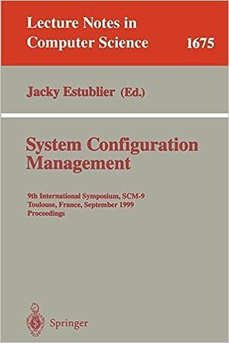 System Configuration Management: 9th International Symposium, Scm-9 Toulouse, France, September 5-7, 1999 Proceedings