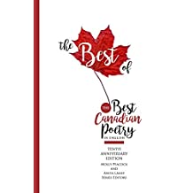 The Best of the Best Canadian Poetry in English: The Tenth Anniversary Edition