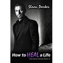 How to Heal a Life (The Haven Book 2)