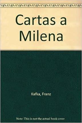 Cartas a Milena (Spanish Edition): Franz Kafka ...