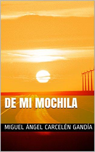 De mi mochila (Spanish Edition) by [Carcelén Gandía, Miguel Ángel ]