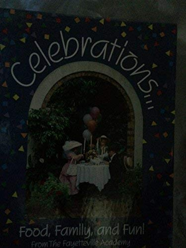 Celebrations...Food, Family and Fun -
