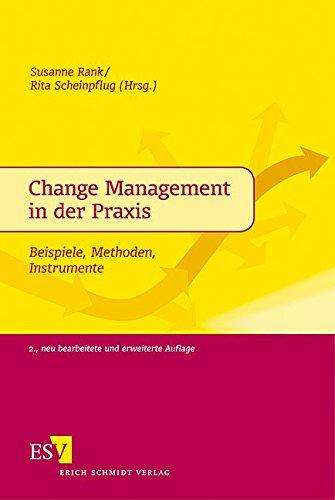 Change Management in der Praxis: Beispiele, Methoden, Instrumente Taschenbuch – 16. April 2010 Prof. Dr. Susanne Rank Rita Scheinpflug Beate Bidjanbeg Martin Claßen