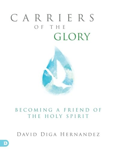 Carriers of the Glory: Becoming a Friend of the Holy Spirit ebook
