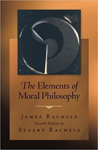 com the elements of moral philosophy  com the elements of moral philosophy 9780078038242 james rachels stuart rachels books