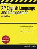 CliffsNotes Ap English Language and Composition, 4th Edition (Cliffs AP)