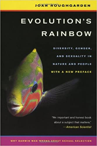 Image result for Evolution's Rainbow:  Diversity, Gender and Sexuality in Nature and People by Joan Roughgarden