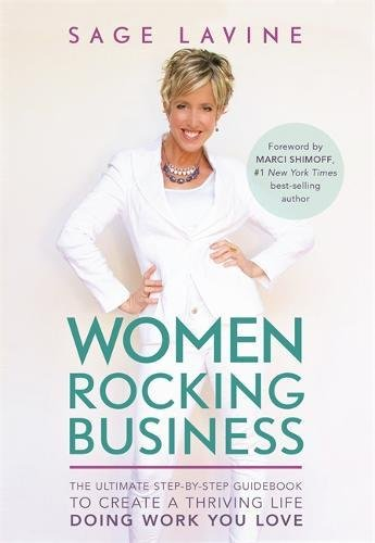 Women Rocking Business: The Ultimate Step-by-Step Guidebook to Create a Thriving Life Doing Work You Love cover