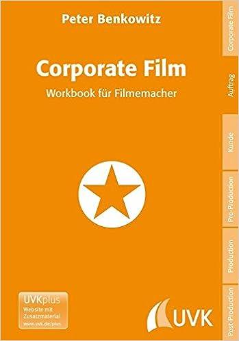 Corporate Film: Workbook für Filmemacher Praxis Film: Amazon.de ...