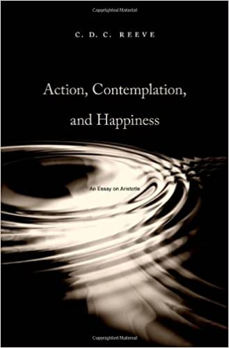 action contemplation and happiness an essay on aristotle  action contemplation and happiness an essay on aristotle c d c reeve 9780674063730 com books
