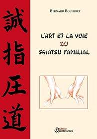 L'art et la voie du shiatsu familial par Bernard Bouheret