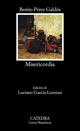 Misericordia (COLECCION LETRAS HISPANICAS) (Spanish Edition)