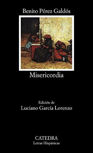 Misericordia (COLECCION LETRAS HISPANICAS) (Spanish Edition)