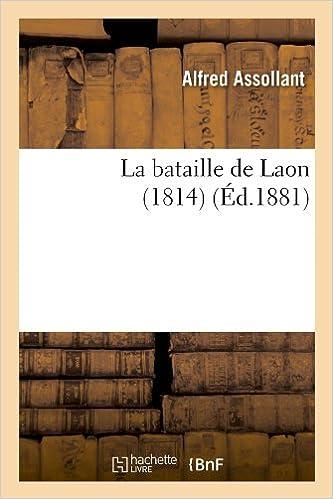 Amazon téléchargements gratuits livres La bataille de Laon (1814) (Éd.1881) PDF