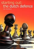 Starting Out: Dutch Defence (starting Out - Everyman Chess)-Neil Mcdonald