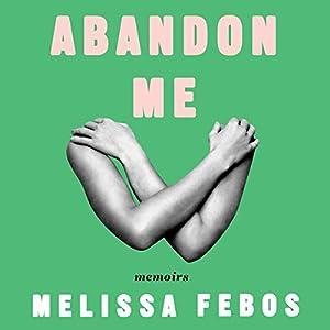 Abandon Me Audiobook
