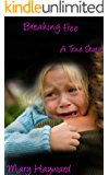 Breaking Free (Invisible Child Book 3)
