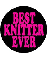 "BEST KNITTER EVER 1.25"" Magnet ~ Knit Knitting"