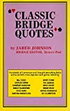 Classic Bridge Quotes, Jared Johnson, 091079166X