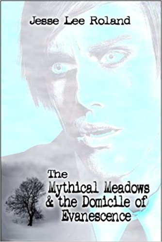 The Mythical Meadows & the Domicile of Evanescence