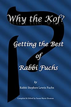 Why the Kof?: Getting the Best of Rabbi Fuchs by [Fuchs, Stephen Lewis]