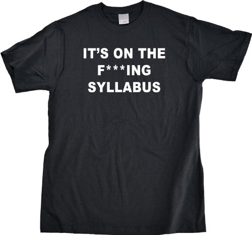 It's On The F***Ing Syllabus | Teacher, Professor Unisex T-shirt Professor / Teacher's Assistant Humor