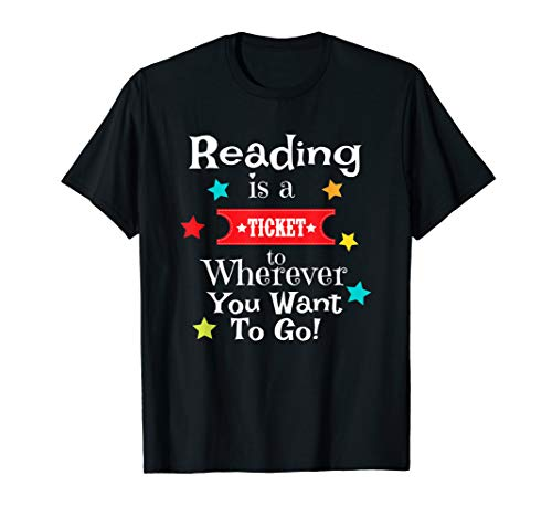 Reading is a Ticket to Wherever Fun Book Read Library Gift