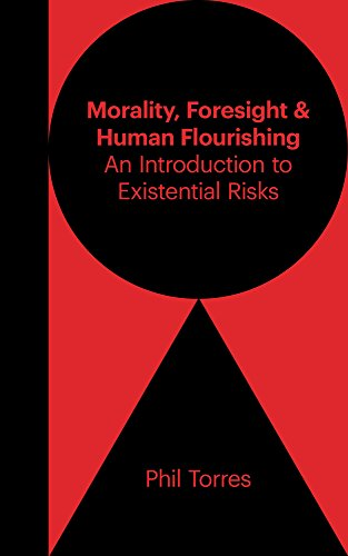 Morality, Foresight, and Human Flourishing: An Introduction to Existential Risks