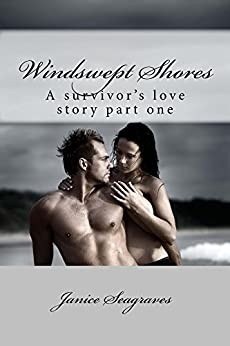 Windswept Shores (A Survivors Love Story Book 1) by [Seagraves, Janice]
