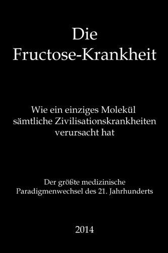 fructose+health Products : Die Fructose-Krankheit (Sonderausgabe): Der groeßte medizinische Paradigmenwechsel des 21. Jahrhunderts (German Edition)