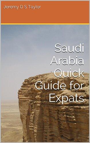 Saudi Arabia Quick Guide for Expats (Guide Arabia Saudi Travel)