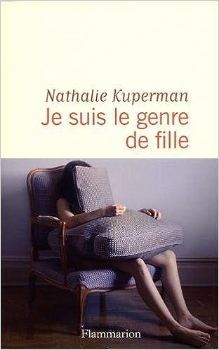 Nathalie Kuperman - Je suis le genre de fille