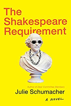 The Shakespeare Requirement: A Novel by [Schumacher, Julie]