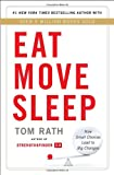 Eat Move Sleep, Tom Rath, 1939714001
