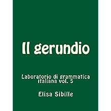Laboratorio di grammatica italiana: il gerundio (Italian Edition)