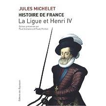 Histoire de France - Tome 10: La ligue et Henri IV