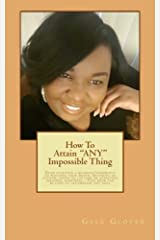 "How To Attain ""ANY"" Impossible Thing Paperback"