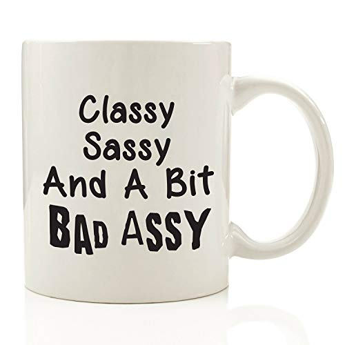 Classy Sassy Bad Assy Funny Coffee Mug 11 oz - Top Christmas Gifts For Women - Unique Gift For Her - Novelty Birthday Present Idea For Mom from Son or -
