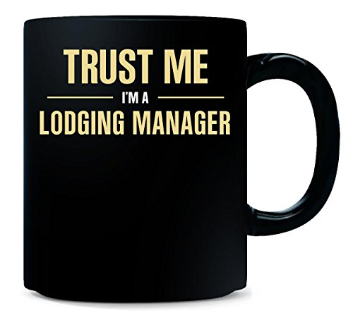Trust Me Im A Lodging Manager Cool Gift   Mug