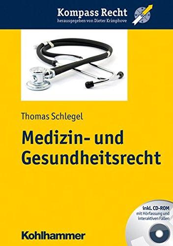 Medizin- und Gesundheitsrecht (Kompass Recht)