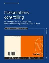 Kooperationscontrolling: Beziehungsqualität als Erfolgsfaktor unternehmensübergreifender Zusammenarbeit: Beziehungsqualitat Als Erfolgsfaktor ... (Advanced Controlling, Band 39)