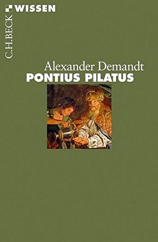 Pontius Pilatus Taschenbuch – 8. März 2012 Alexander Demandt C.H.Beck 3406633625 Geschichte / Altertum