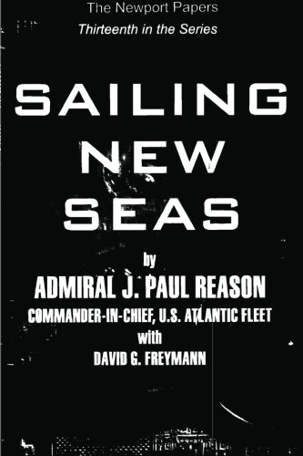 Sailing New Seas: Naval War College Newport Papers 13