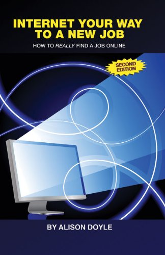 Internet Your Way To a New Job (Second Edition): How to Really Find a Job Online